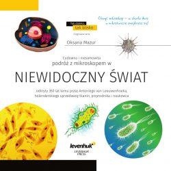 """Książka dla małych badaczy """"Niewidoczny Świat"""" Skarbnica wiedzy pod mikroskopem"""
